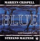 MARILYN CRISPELL Blue (with Stefano Maltese) album cover