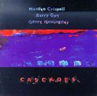 MARILYN CRISPELL Cascades (with Barry Guy / Gerry Hemingway) album cover
