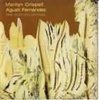 MARILYN CRISPELL Dark Night, And Luminous (with Agustí Fernández) album cover
