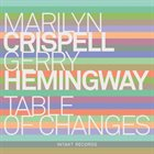 MARILYN CRISPELL Marilyn Crispell & Gerry Hemingway : Table Of Change album cover