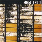 MARILYN CRISPELL MGM Trio (with Gerry Hemingway, Michael Moore) album cover