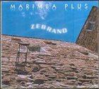 MARIMBA PLUS Zebrano album cover