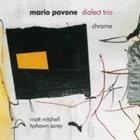 MARIO PAVONE Dialect Trio : Chrome album cover