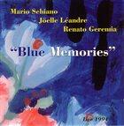 MARIO SCHIANO Blue Memories (with Joëlle Léandre, Renato Geremia) album cover