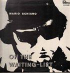 MARIO SCHIANO On the Waiting-List album cover