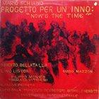MARIO SCHIANO Progetto Per Un Inno : Now's The Time album cover