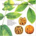 MARIO SCHIANO The Friendship Of Walnuts (with Vittorino Curci) album cover