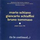 MARIO SCHIANO (To Be Continued...) album cover