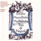 MARIO SCHIANO Trio Di Napoli (with Elio Martusciello, Maurizio Martusciello) album cover