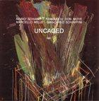 MARIO SCHIANO Uncaged (with Famoudou Don Moye • Marcello Melis • Giancarlo Schiaffini) album cover