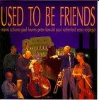 MARIO SCHIANO Used to Be Friends album cover