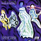 MARION BROWN Marion Brown & Jazz Cussion : Native Land album cover