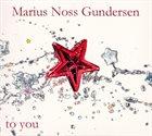 MARIUS GUNDERSEN To You album cover