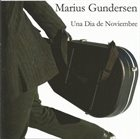 MARIUS GUNDERSEN Una Dia De Noviembre album cover