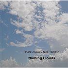 MARK ALLAWAY Mark Allaway & Nick Tomalin : Naming Clouds album cover
