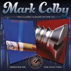 MARK COLBY Serpentine Fire / One Good Turn album cover