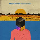 MARK DE CLIVE-LOWE Live At The Blue Whale album cover