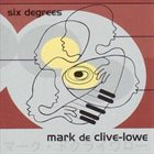 MARK DE CLIVE-LOWE Six Degrees album cover