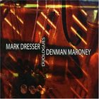 MARK DRESSER Duologues (with Denman Maroney) album cover
