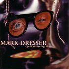 MARK DRESSER Eye'll Be Seeing You album cover