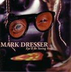 MARK DRESSER Eye'll Be Seeing You album cover