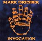 MARK DRESSER Invocation album cover