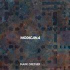 MARK DRESSER Modicana album cover