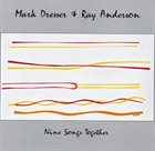 MARK DRESSER Nine Songs Together (with Ray Andersson) album cover