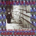 MARK DRESSER The Cabinet Of Dr. Caligari - Music For The Silent Film By Mark Dresser album cover