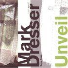 MARK DRESSER Unveil album cover