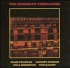 MARK FELDMAN The Chromatic Persuaders (with Lindsey Horner / Neal Kirkwood / Tom Rainey) album cover