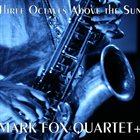 MARK FOX Three Octaves Above the Sun album cover