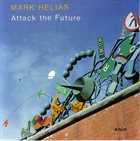 MARK HELIAS Attack The Future album cover