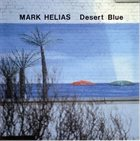 MARK HELIAS Desert Blue album cover
