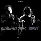 MARK ISHAM Mark Isham + Kate Ceberano : Bittersweet album cover