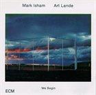 MARK ISHAM We Begin album cover