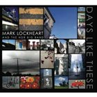 MARK LOCKHEART Mark Lockheart / The NDR Big Band ‎: Days Like These album cover