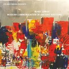 MARK LOMAX II Modern Communications In Ancient Rhythms : Live! album cover