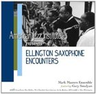 MARK MASTERS ENSEMBLE Ellington Saxophone Encounters album cover