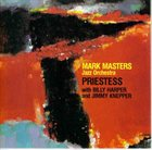 MARK MASTERS ENSEMBLE Priestess album cover