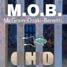 MARK MCGRAIN McGrain-Ozaki-Benetti(M.O.B.) : album cover