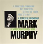 MARK MURPHY Beautiful Friendship: Remembering Shirley Horn album cover