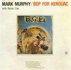 MARK MURPHY Bop for Kerouac album cover