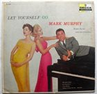 MARK MURPHY Let Yourself Go album cover
