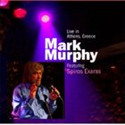 MARK MURPHY Live in Athens, Greece, featuring Spiros Exaras album cover
