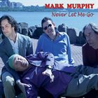 MARK MURPHY Never Let Me Go album cover