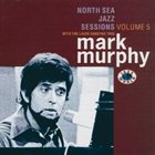 MARK MURPHY North Sea Jazz Sessions, Vol.5 album cover