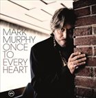 MARK MURPHY Once to Every Heart album cover