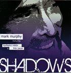 MARK MURPHY Shadows (feat. Karlheinz Miklin, Fritz Pauer, Ewald Oberleitner & Dusan Novakov) album cover