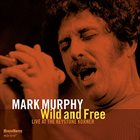 MARK MURPHY Wild And Free album cover